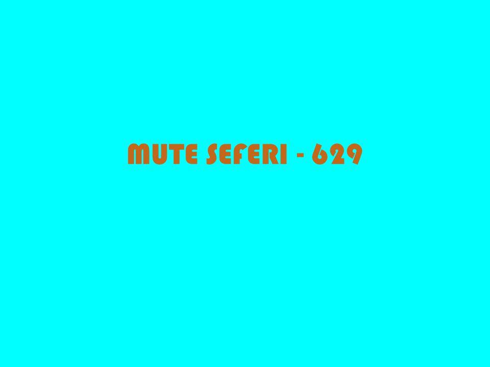MUTE SEFERI - 629