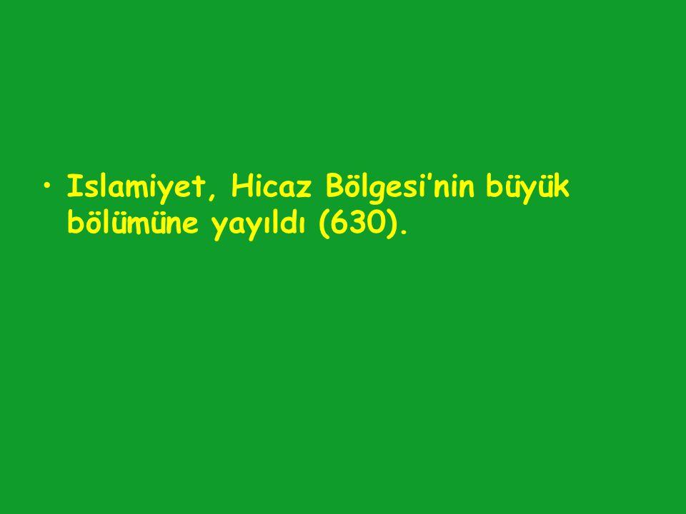 Islamiyet, Hicaz Bölgesi'nin büyük bölümüne yayıldı (630).