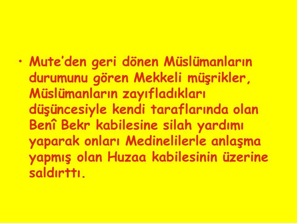 Mute'den geri dönen Müslümanların durumunu gören Mekkeli müşrikler, Müslümanların zayıfladıkları düşüncesiyle kendi taraflarında olan Benî Bekr kabilesine silah yardımı yaparak onları Medinelilerle anlaşma yapmış olan Huzaa kabilesinin üzerine saldırttı.