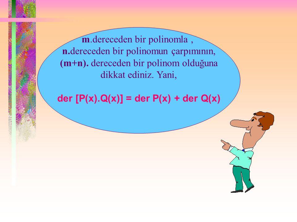 POLİNOMLARDA ÇARPMA P(x) ve Q(x) gibi iki polinomun çarpımı; P(x)'in her terimi, Q(x)'in her terimi ile ayrı ayrı çarpılarak yapılır. ÇÖZÜM: P(x).Q(x)