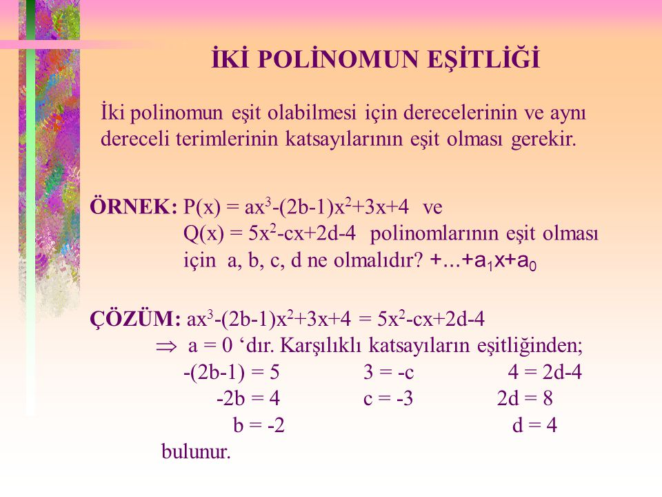 İKİ DEĞİŞKENLİ POLİNOMLAR P(x,y)=x 3 y 2 -x 4 +xy 2 +y-1 şeklindeki x ve y gibi iki tane değişkenden oluşan polinomlara iki değişkenli polinomlar deni