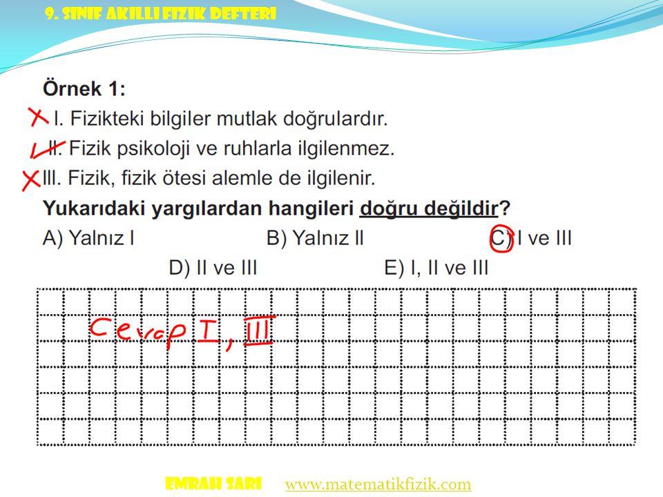 Emrah SARI www.matematikfizik.com www.matematikfizik.com 9. Sınıf akıllı fizik defteri