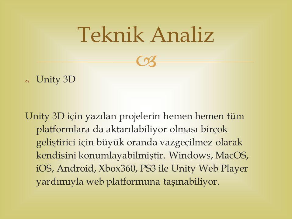   Unity 3D Unity 3D için yazılan projelerin hemen hemen tüm platformlara da aktarılabiliyor olması birçok geliştirici için büyük oranda vazgeçilmez olarak kendisini konumlayabilmiştir.