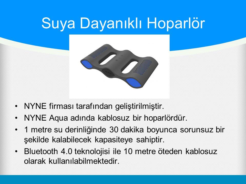 Suya Dayanıklı Hoparlör NYNE firması tarafından geliştirilmiştir.