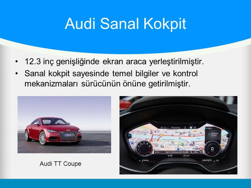 Audi Sanal Kokpit 12.3 inç genişliğinde ekran araca yerleştirilmiştir.
