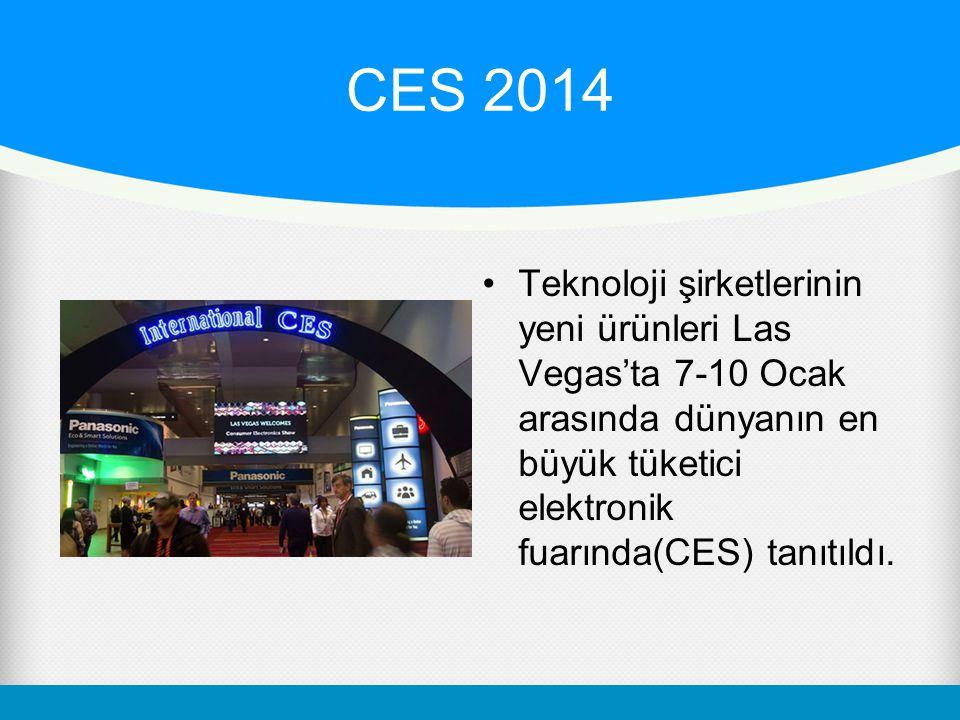 CES 2014 Teknoloji şirketlerinin yeni ürünleri Las Vegas'ta 7-10 Ocak arasında dünyanın en büyük tüketici elektronik fuarında(CES) tanıtıldı.