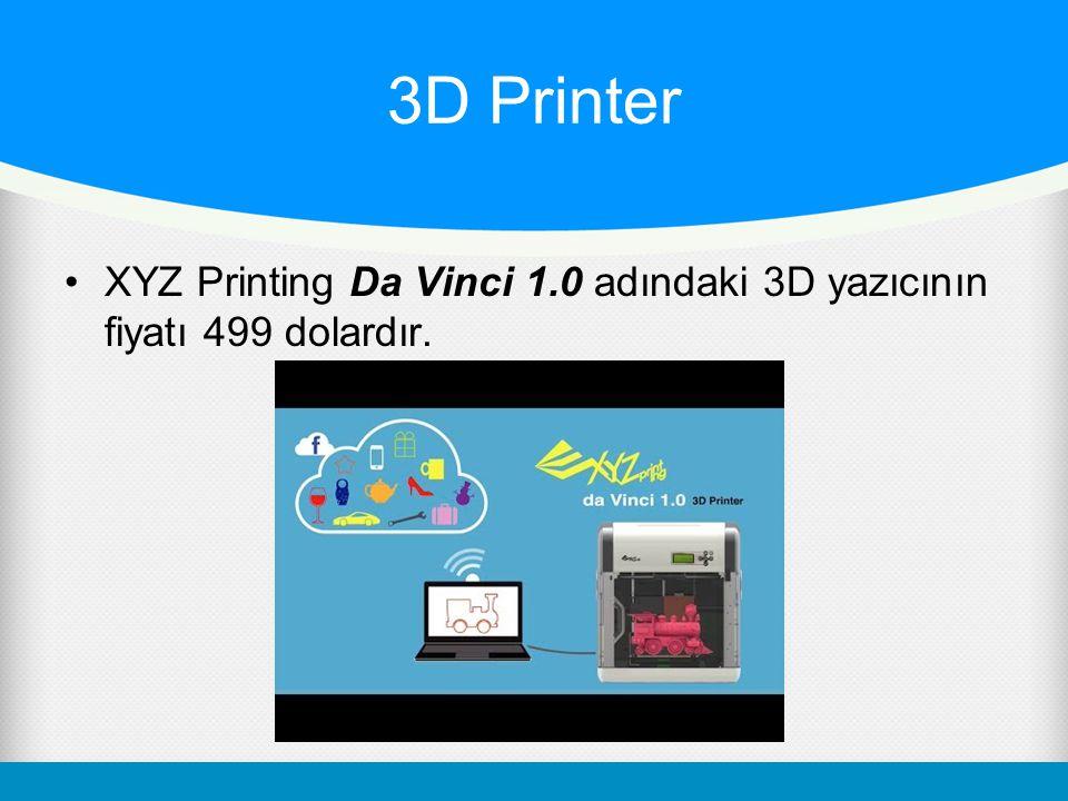 3D Printer XYZ Printing Da Vinci 1.0 adındaki 3D yazıcının fiyatı 499 dolardır.