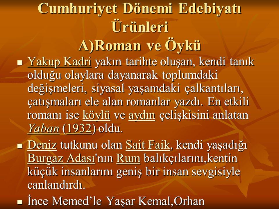 Cumhuriyet Dönemi Türk Edebiyatının Özellikleri 1) Yazı diliyle konuşma dili arasındaki fark ortadan kalkmış dildeki sadeleşme çabaları aralıksız olarak sürmüştür.