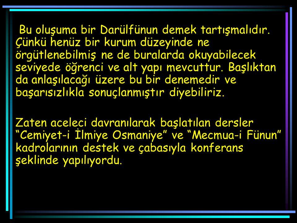 İKİNCİ GİRİŞİM:DARÜLFÜNUN-I OSMANİ 1867'de Fransız eğitim bakanı Victor Duruy'e Osmanlı eğitim kurumlarını sistemleştirmesi için bir rapor hazırlatıldı.