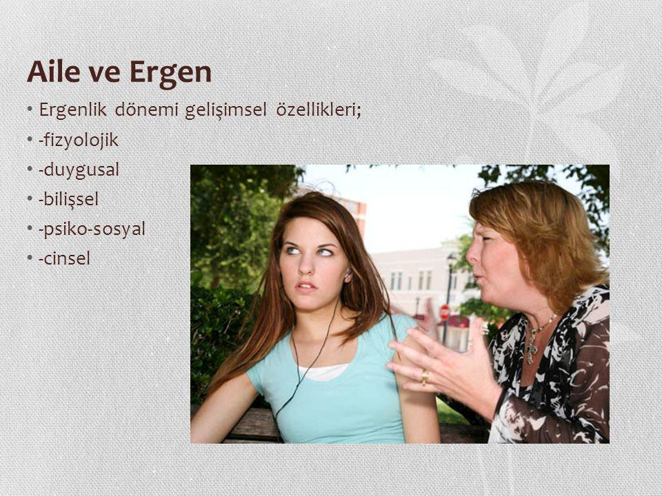 Aile ve Ergen Ergenle iletişim Ergen ve bağımsızlık