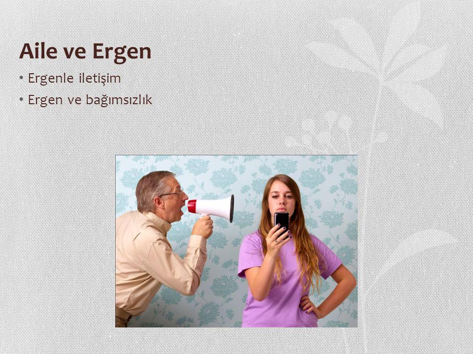 Aile ve Ergen Ergen ve arkadaşları Ergeni doğru anlamak