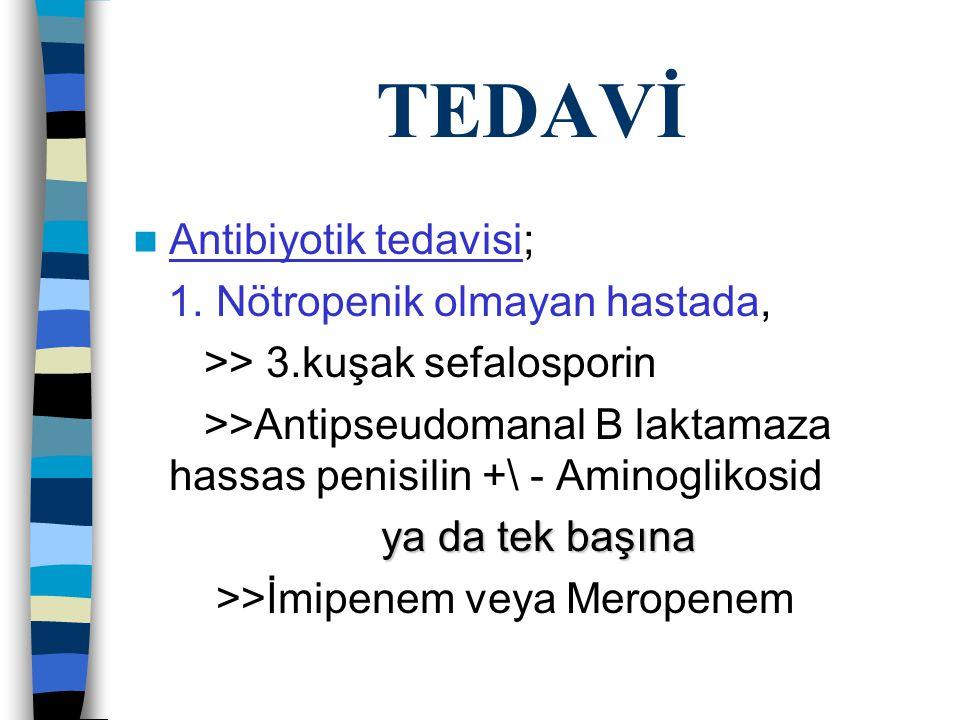 TEDAVİ Antibiyotik tedavisi; 1.