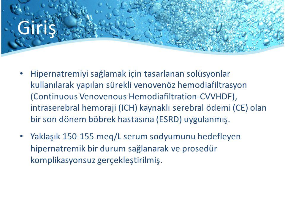 Giriş Hipernatremiyi sağlamak için tasarlanan solüsyonlar kullanılarak yapılan sürekli venovenöz hemodiafiltrasyon (Continuous Venovenous Hemodiafiltr