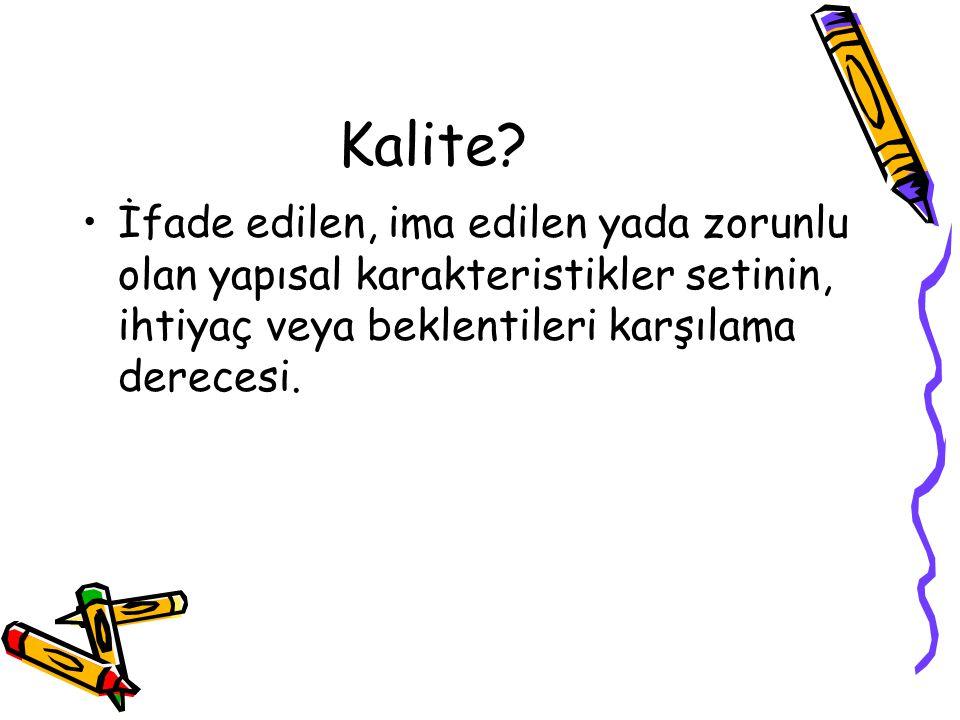 Kalite? Q = Kalite P = Performans E = Beklentiler