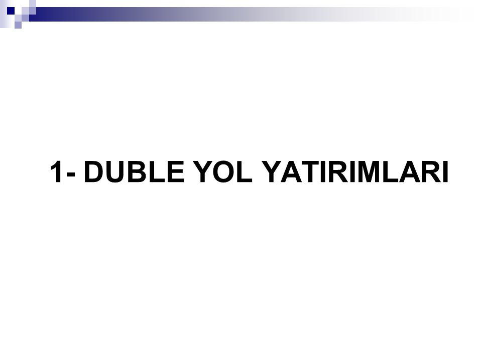 1- DUBLE YOL YATIRIMLARI
