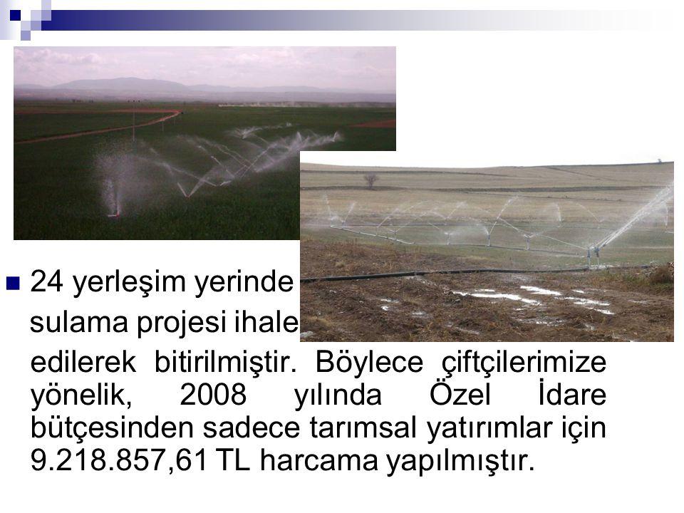 24 yerleşim yerinde sulama projesi ihale edilerek bitirilmiştir. Böylece çiftçilerimize yönelik, 2008 yılında Özel İdare bütçesinden sadece tarımsal y