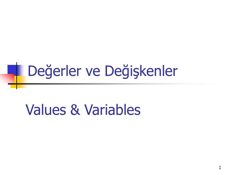 2 Değişkenlerin Özellikleri Tipi olmalıdır Veri içerirler Küçük – Büyük harf ayrımı vardır Değişken isimleri rakamla başlamaz, rezerve edilmiş kelimeler olamaz
