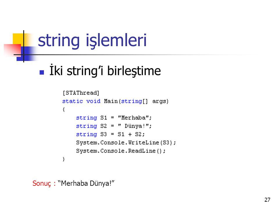 """27 string işlemleri İki string'i birleştime Sonuç : """"Merhaba Dünya!"""""""