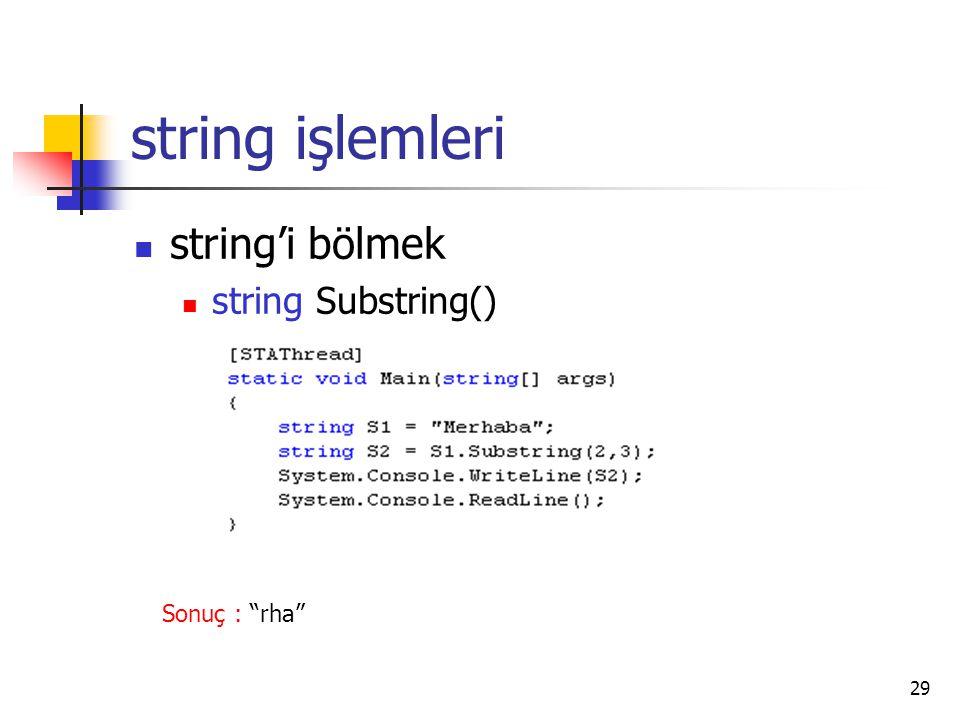 """29 string işlemleri string'i bölmek string Substring() Sonuç : """"rha"""""""