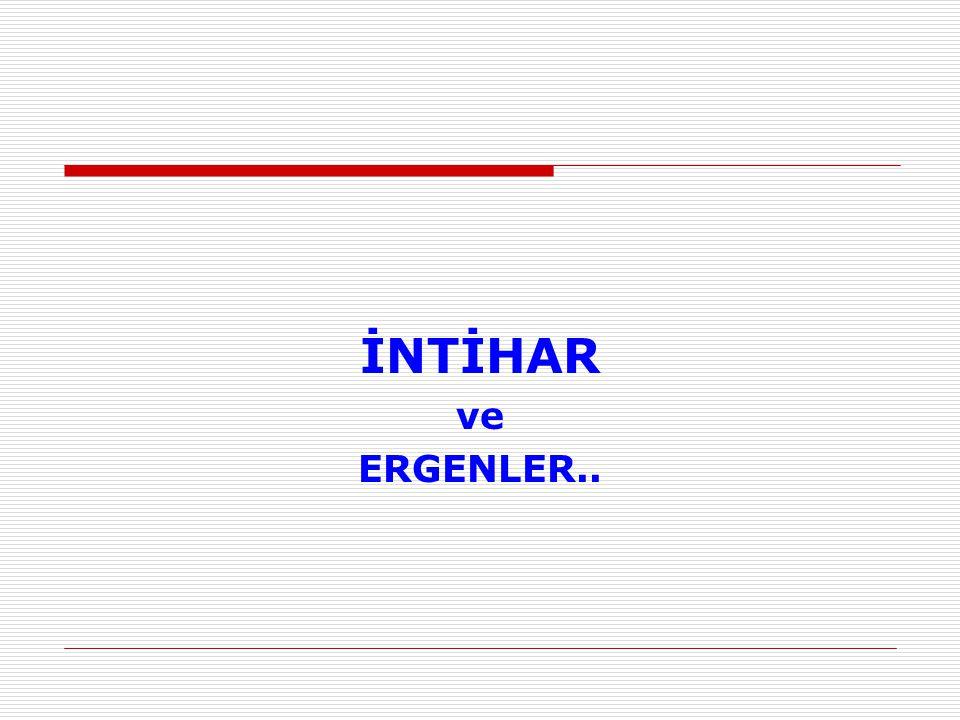 İNTİHAR ve ERGENLER..