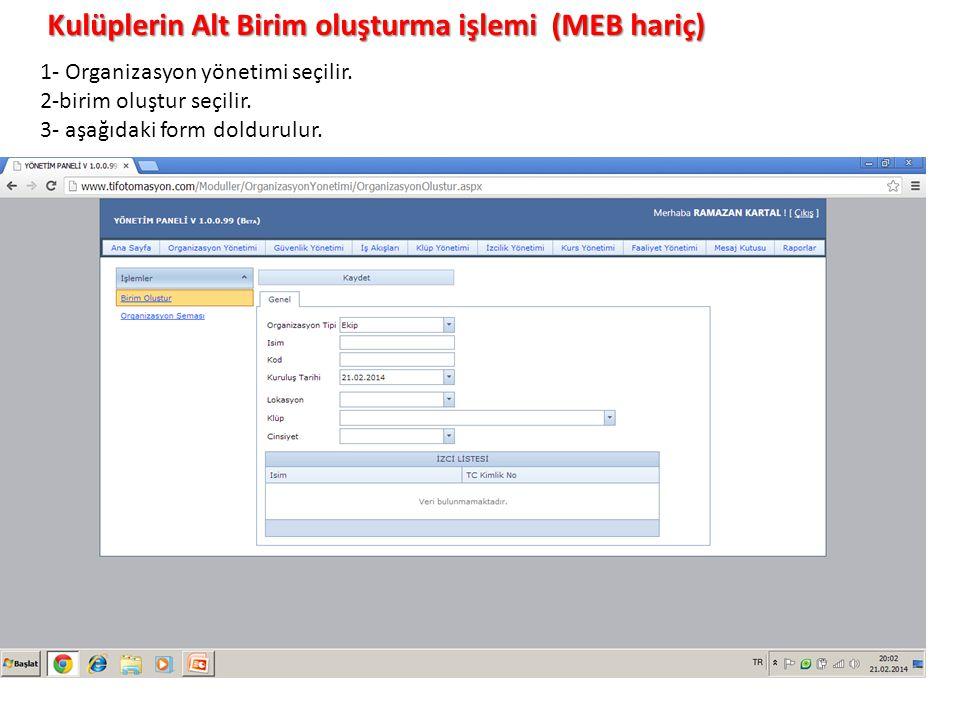 Kulüplerin Alt Birim oluşturma işlemi (MEB hariç) 1- Organizasyon yönetimi seçilir.