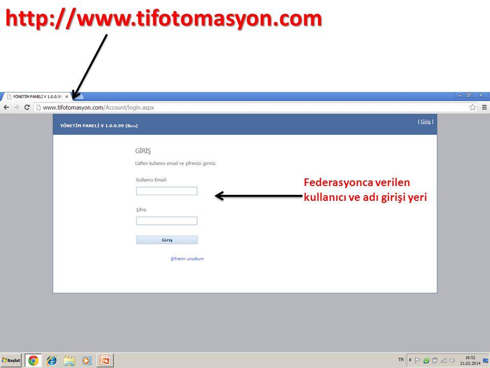 http://www.tifotomasyon.com Federasyonca verilen kullanıcı ve adı girişi yeri