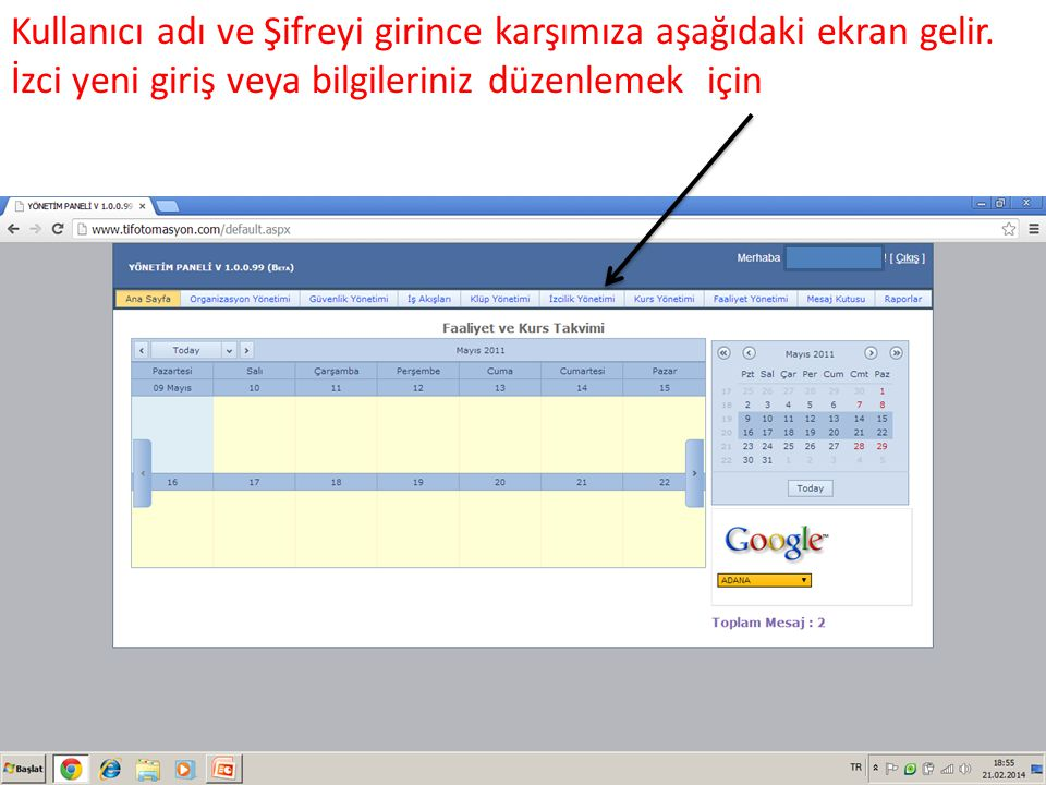 Kullanıcı adı ve Şifreyi girince karşımıza aşağıdaki ekran gelir.