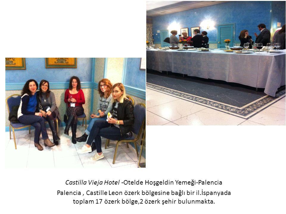 Castilla Vieja Hotel -Otelde Hoşgeldin Yemeği-Palencia Palencia, Castille Leon özerk bölgesine bağlı bir il.İspanyada toplam 17 özerk bölge,2 özerk şe