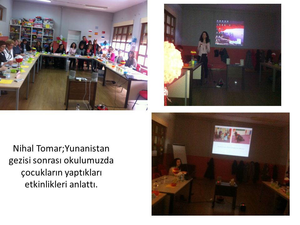 Nihal Tomar;Yunanistan gezisi sonrası okulumuzda çocukların yaptıkları etkinlikleri anlattı.