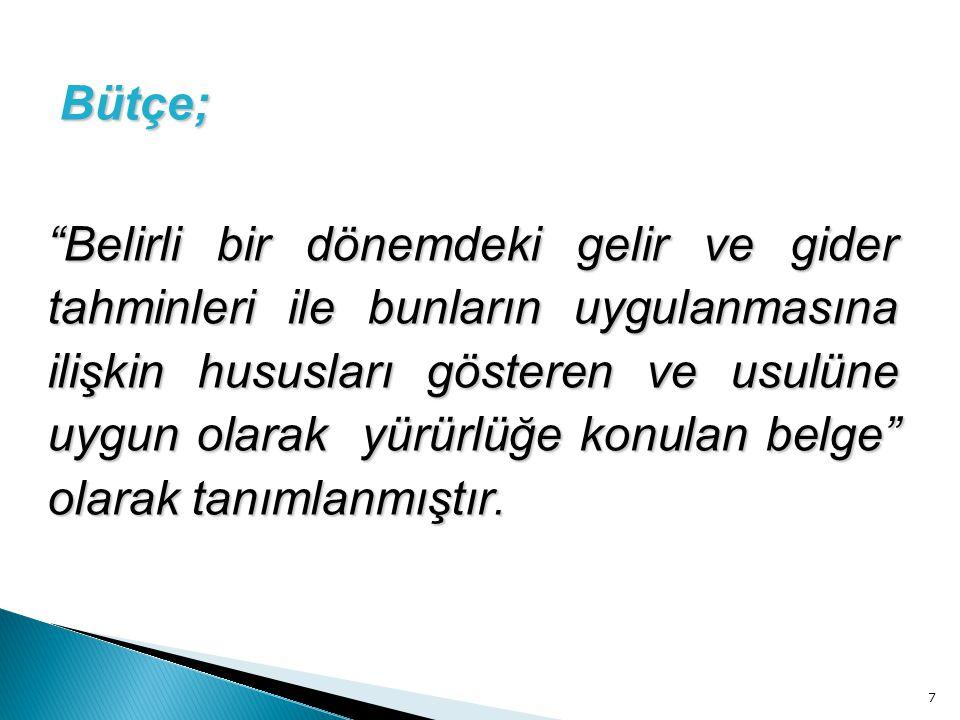 1-Bütçeler kanunlarla düzenlenen görev ve hizmetlerin yerine getirilmesi amacıyla kullanılır.