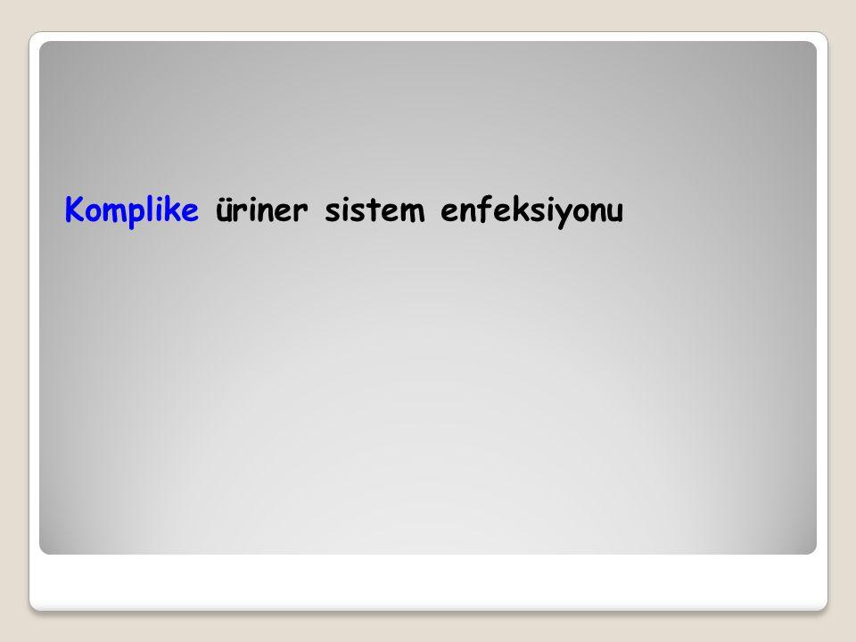Komplike üriner sistem enfeksiyonu