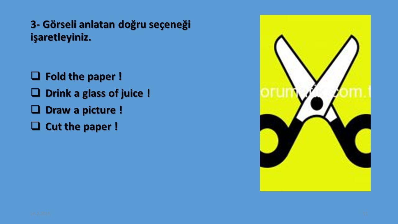 3- Görseli anlatan doğru seçeneği işaretleyiniz. Fold the paper .
