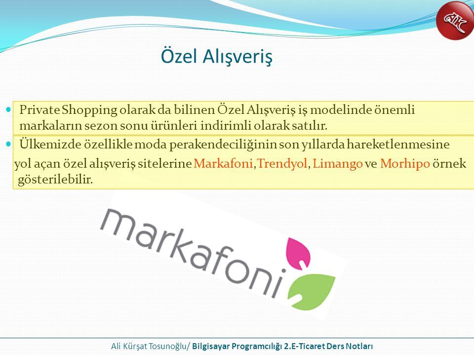 Ali Kürşat Tosunoğlu/ Bilgisayar Programcılığı 2.E-Ticaret Ders Notları Fırsat Siteleri Çalışma şekli olarak özel alışveriş iş modeline benzeyen fırsat siteleri iş modelinde tüketicilere firmaların ürün ve hizmetleri indirimli olarak sunulur.