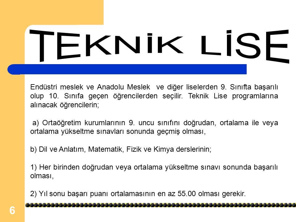 6 Endüstri meslek ve Anadolu Meslek ve diğer liselerden 9.