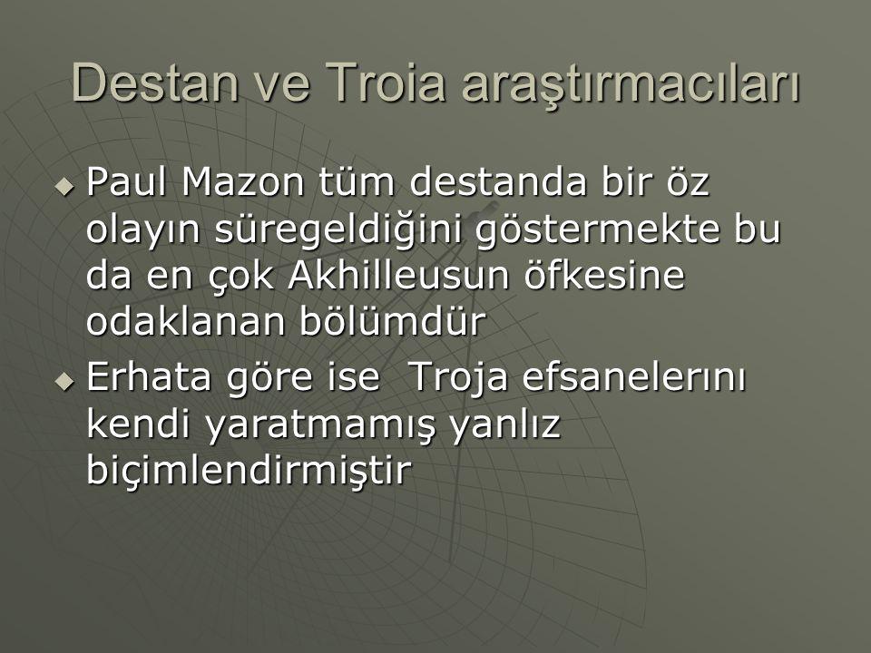 Destan ve Troia araştırmacıları  Paul Mazon tüm destanda bir öz olayın süregeldiğini göstermekte bu da en çok Akhilleusun öfkesine odaklanan bölümdür