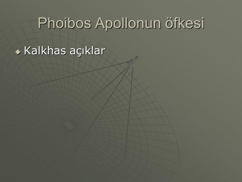 Phoibos Apollonun öfkesi  Kalkhas açıklar