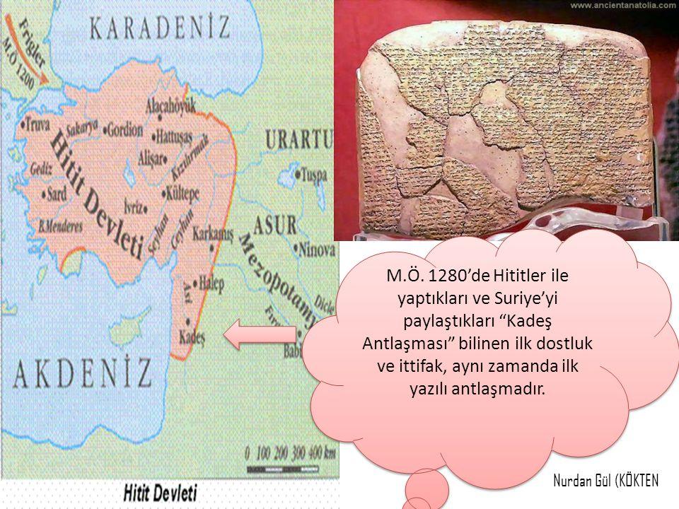 """M.Ö. 1280'de Hititler ile yaptıkları ve Suriye'yi paylaştıkları """"Kadeş Antlaşması"""" bilinen ilk dostluk ve ittifak, aynı zamanda ilk yazılı antlaşmadır"""