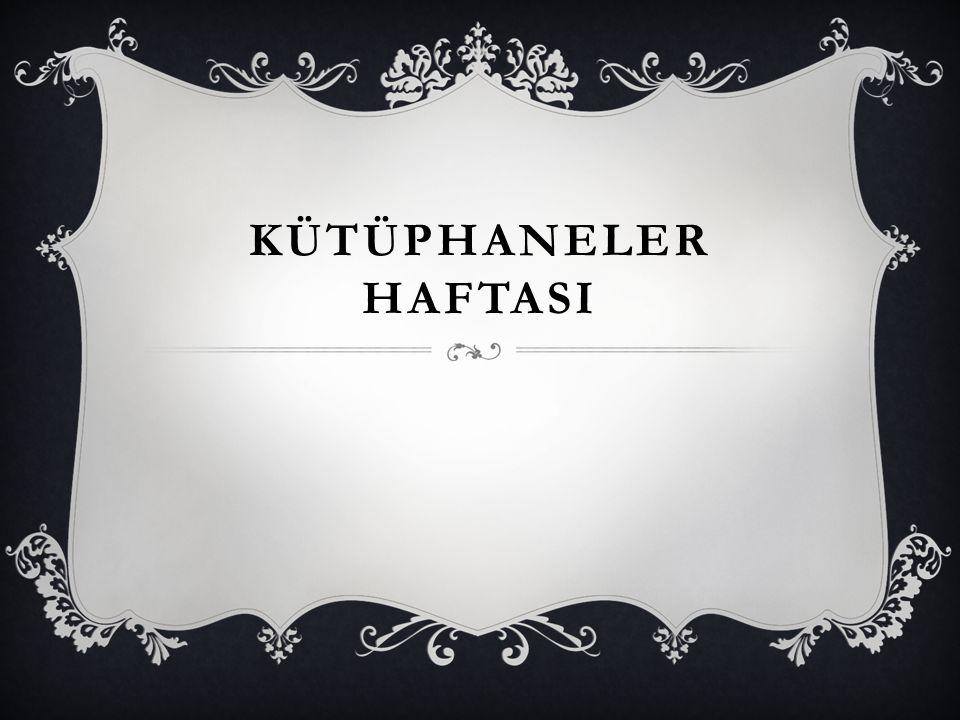 KÜTÜPHANELER HAFTASI