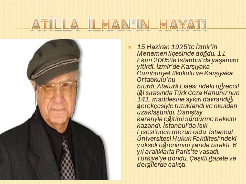  15 Haziran 1925'te İzmir'in Menemen ilçesinde doğdu.