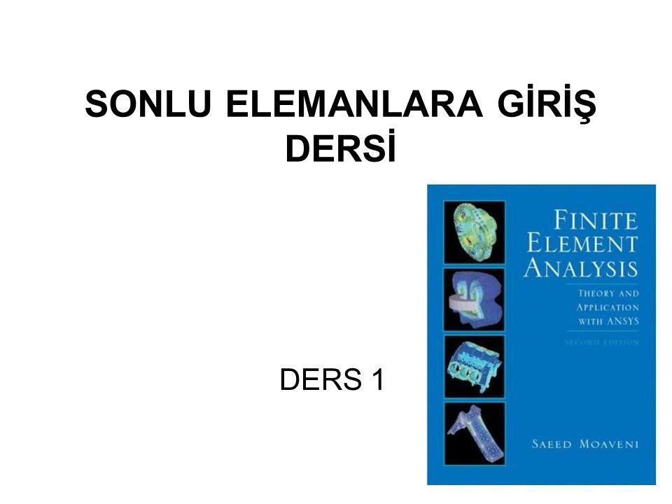 SONLU ELEMANLARA GİRİŞ DERSİ DERS 1