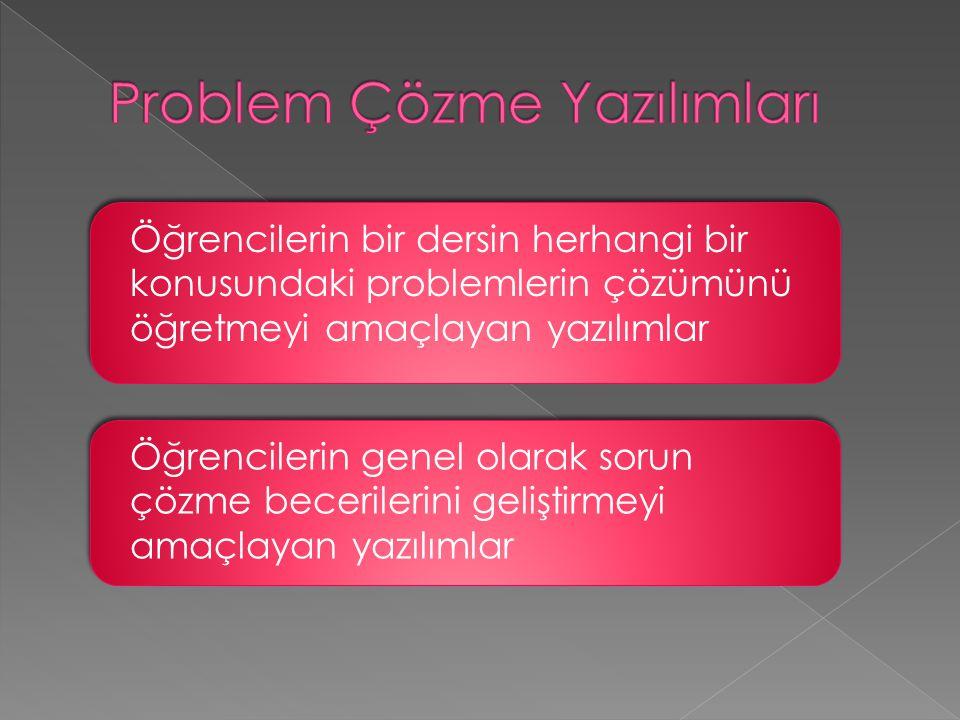 Öğrencilerin bir dersin herhangi bir konusundaki problemlerin çözümünü öğretmeyi amaçlayan yazılımlar Öğrencilerin genel olarak sorun çözme becerileri