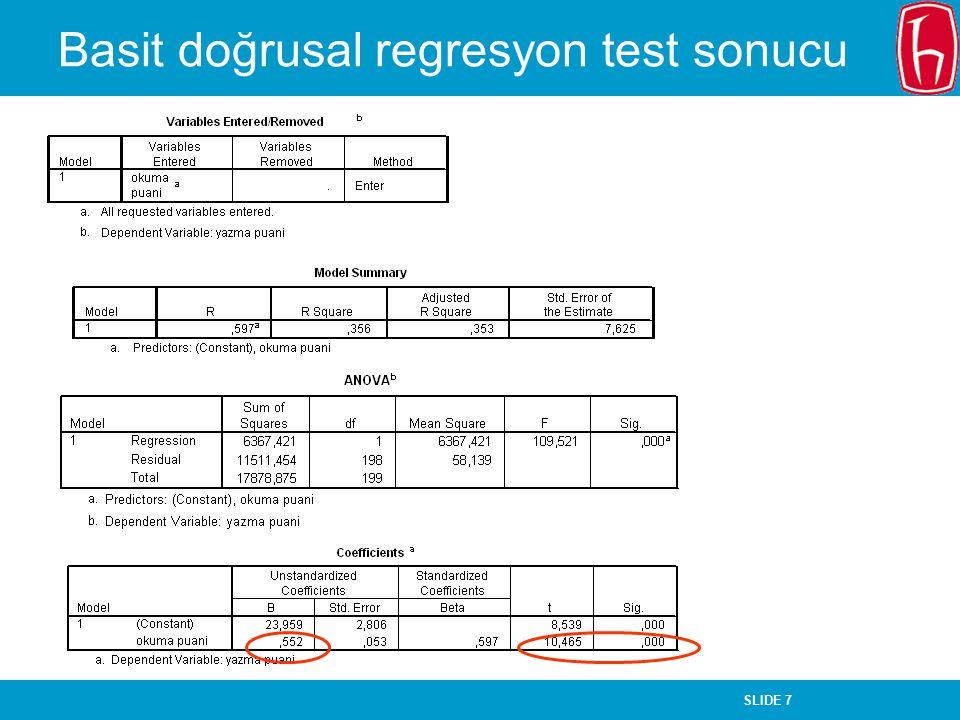 SLIDE 7 Basit doğrusal regresyon test sonucu