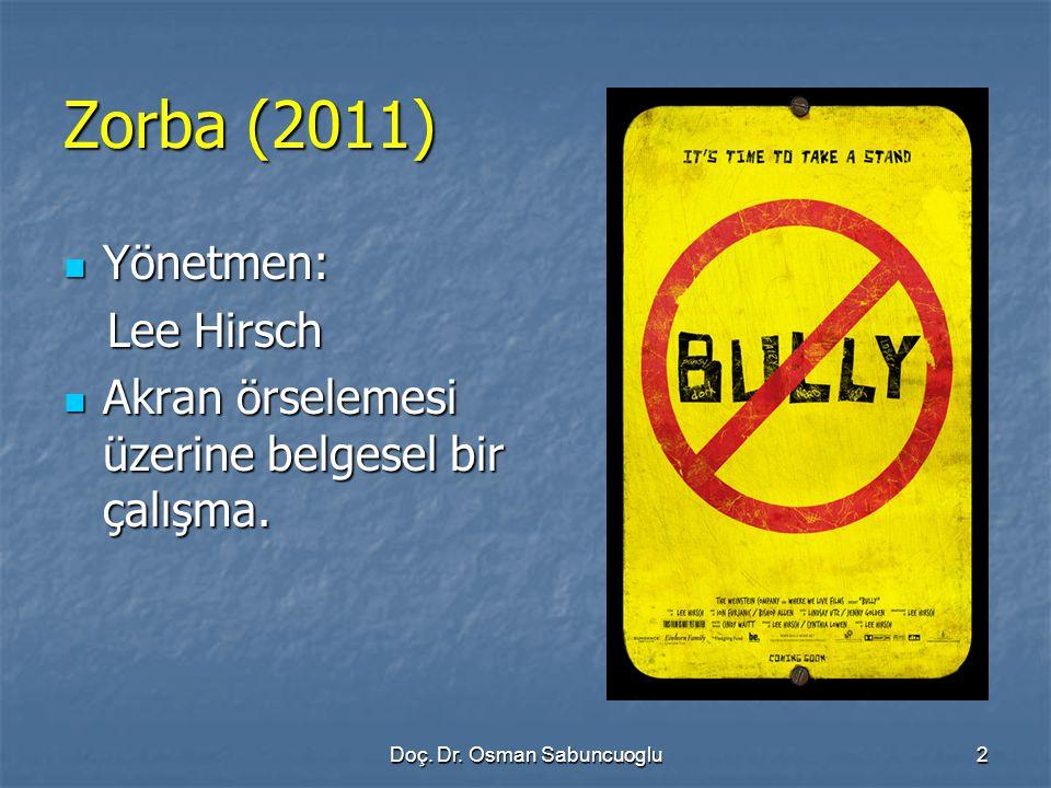 Zorba (2011) Yönetmen: Yönetmen: Lee Hirsch Lee Hirsch Akran örselemesi üzerine belgesel bir çalışma. Akran örselemesi üzerine belgesel bir çalışma. 2