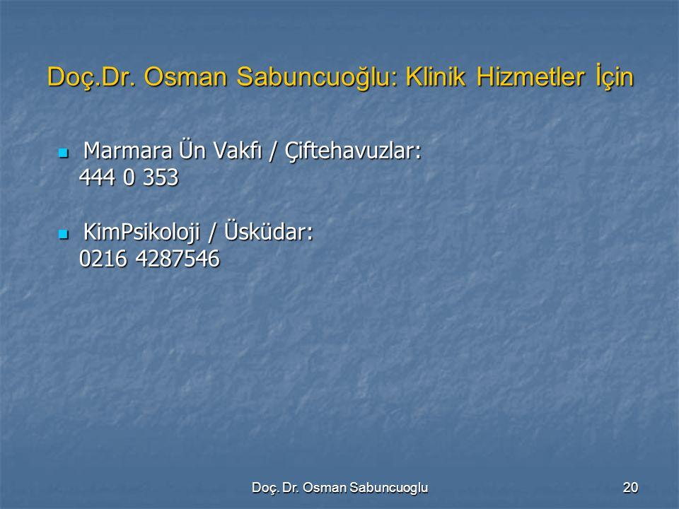 20 Doç.Dr. Osman Sabuncuoğlu: Klinik Hizmetler İçin Marmara Ün Vakfı / Çiftehavuzlar: Marmara Ün Vakfı / Çiftehavuzlar: 444 0 353 444 0 353 KimPsikolo