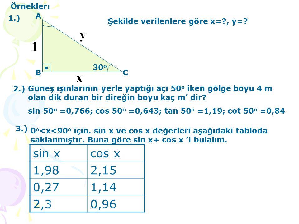 A BC 30 o Örnekler: Şekilde verilenlere göre x=?, y=.
