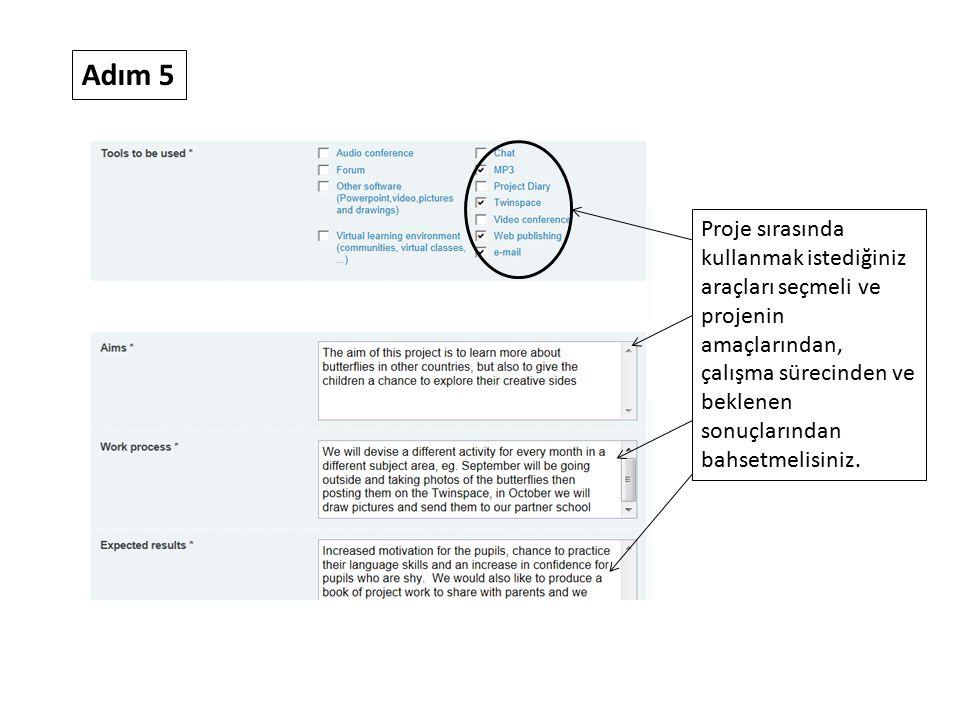 Adım 5 Son olarak, projenizin eTwinning proje formatlarından birine dayanıp dayanmadığını belirtmelisiniz.