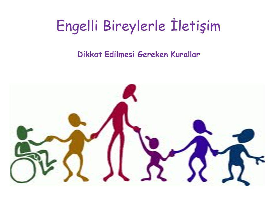 Engelli Bireylerle İletişim Dikkat Edilmesi Gereken Kurallar