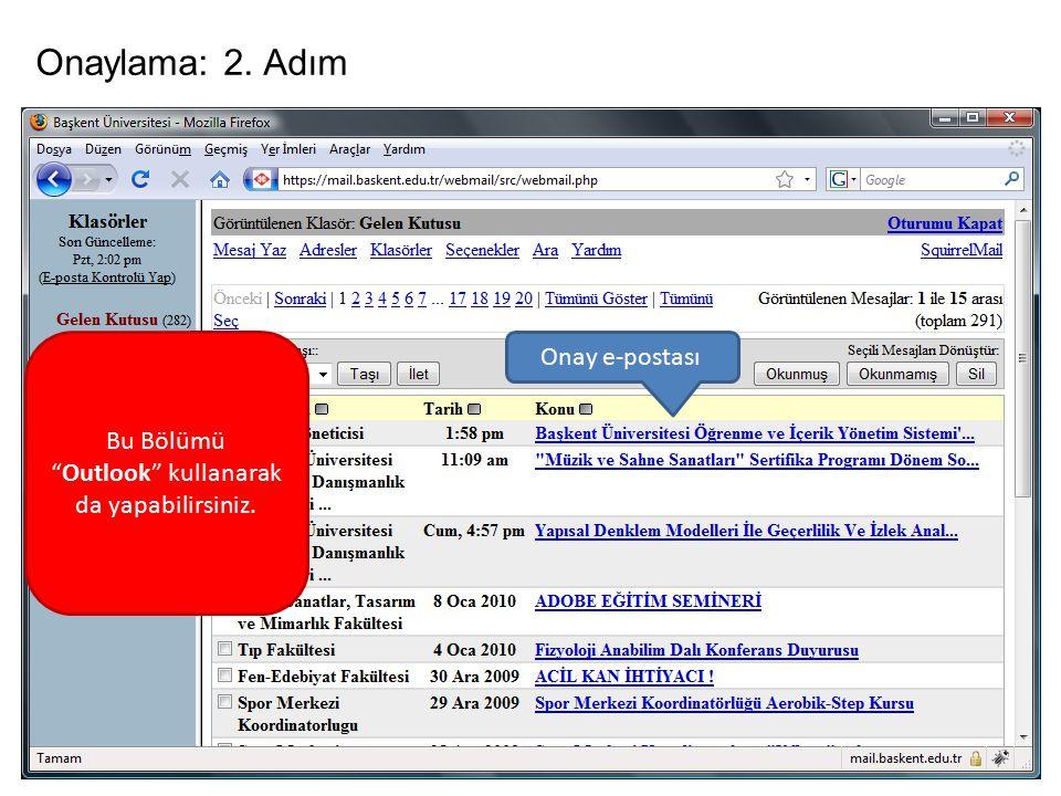 Onaylama: 2. Adım Onay e-postası Bu Bölümü Outlook kullanarak da yapabilirsiniz.