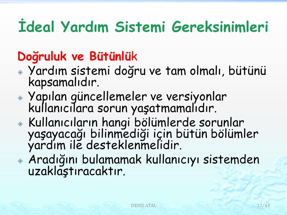İdeal Yardım Sistemi Gereksinimleri Doğruluk ve Bütünlük  Yardım sistemi doğru ve tam olmalı, bütünü kapsamalıdır.