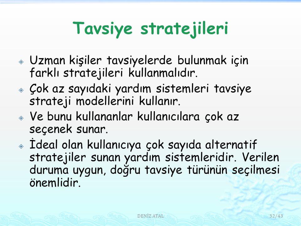 Tavsiye stratejileri  Uzman kişiler tavsiyelerde bulunmak için farklı stratejileri kullanmalıdır.